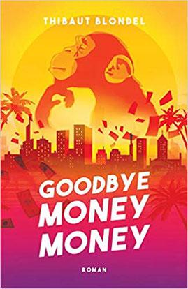 Couverture Good bye Money Money Chronique littérature roman policier historique guillaume cherel