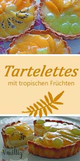 Tarte, Tartelletes mit früchten, Rezept zum Backen, Rezept für Tarte, Rezept für Tartelettes