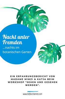 """Gemalte Blätter. Daneben steht: Nackt unter Fremden...nachts im botanischen Garten. Ein Erfahrungbericht von Madame Mimzi & Katja beim Workshop """"sehen und gesehen werden."""""""