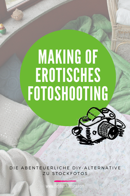 Foto im Hintergrund mit Decken, die auf dem Boden liegen. Überschrift: Making of erotisches Fotoshooting. Die abenteuerliche DIY-Alternative zu Stockfotos