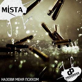 Качаем альбом Mista - НАЗОВИ МЕНЯ ПСИХОМ!!!