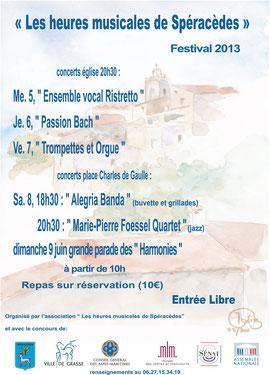 Le Festival 2013 fut un grand succès avec le retour du chant choral très apprécié par les festivaliers, sans oublier le traditionnel concert tromptettes et orgue et la journée de cloture avec les Harm
