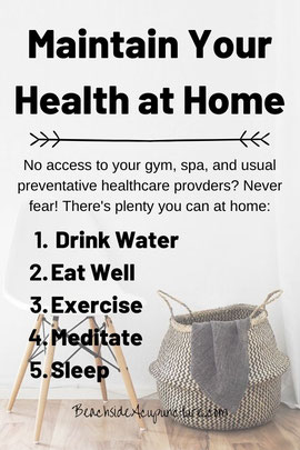 Maintain your health at home with proper hydration, nutrition, activity, meditation, and rest