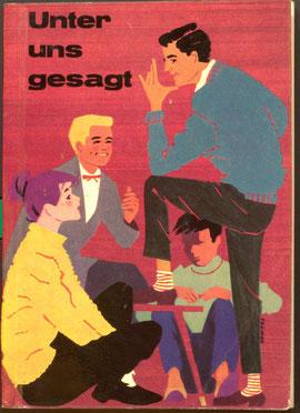 Unter uns gesagt. Vademekum - Benimm-Ratgeber der Zentralsparkasse. 1958-1969.
