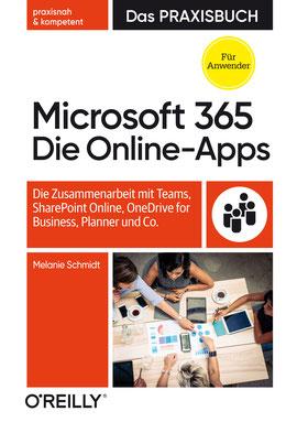 Microsoft 365 Die Online-Apps Das Praxisbuch für Anwender. Mit Microsoft Teams Anleitung