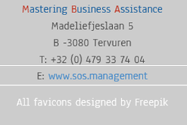 Mastering Business Assistance: 5 Madeliefjselaan, B-3080 Tervuren - T: +320479337404 - M: info@sos.management - E: www.sos.management