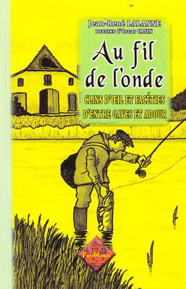 jean rené Lalanne, orthe landes peyrehorade aquitaine sorde hastingues cagnotte gave adour saumon chasse, pêche, écrivain
