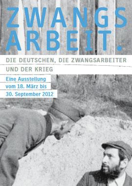Ausstellungsposter (Quelle: www.ausstellung-zwangsarbeit.lwl.org)