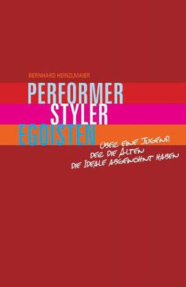 Performer, Styler, Egoisten. Über eine Jugend, der die Alten die Ideale abgewöhnt haben