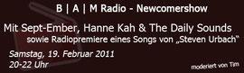Newcomershow auf B | A | M Radio