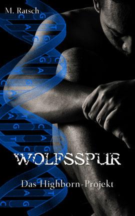 """Buchcoverbild """"Wolfsspur"""", dem zweiten Teil der Gestaltwandler-Reihe """"Das Highborn-Projekt"""""""