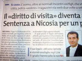 Il diritto di visita sul web. Giornale di Sicilia, 26 aprile 2008-Il legale:<< mi sono ispirato a vicende analoghe negli USA e i giudici hanno colto la novità>>.