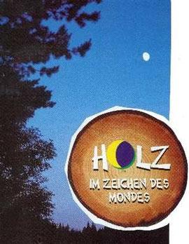 Holz im Zeichen des Mondes