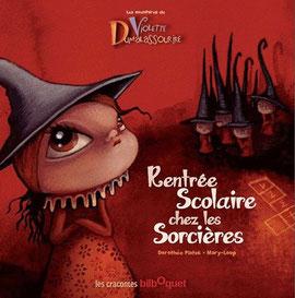 rentrée scolaire chez les sorcières, mary-loup, dorothée piatek, editions bilboquet