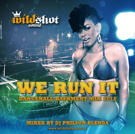 Wildshot Sound We Run It Dancehall Mix 2012