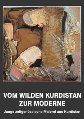Ausstellung vom wilden Kurdistan zur Moderne. Junge zeitgenössische Malerei aus Kurdistan.