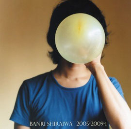 banri shiraiwa「2005-2009-1」http://www.amazon.co.jp/2005-2009-1-banri-shiraiwa/dp/B007IS0Q74/ref=sr_1_5?ie=UTF8&qid=1441029706&sr=8-5&keywords=banri+shiraiwa