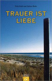 """""""Trauer ist Liebe"""" Fritz Roth, Sabine Bode, Gütersloher Verlagshaus 2006"""