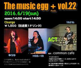 The music egg+(plus) vol.22 ライブフライヤー