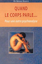 Quand le corps parle.... Pour une autre psychanalyse, Gérard Guasch, Éditions Sully