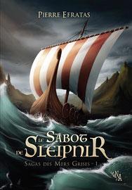 Sagas des mers grise Tome 1 Le Sabot de Sleipnir