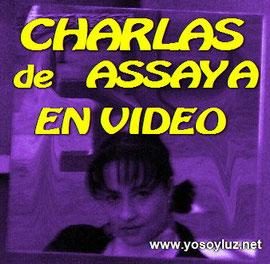 Charlas y conferencias de Assaya en video