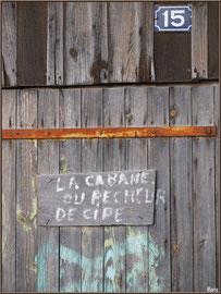 Cabane 15, la cabane du pêcheur de cipe (cipe est le nom de la seiche en parler local)