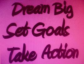 Rêvez grand. Fixez-vous des buts. Passez à l'action.