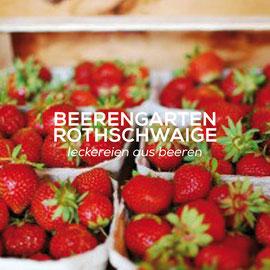 Beerengarten Rothschwaige - Leckereien aus Beeren