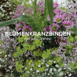 Blumenkranz binden - Mit Julia & Thesi