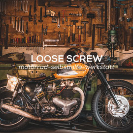 Loose Screw - Motorrad-Selbsthilfe-Werkstatt