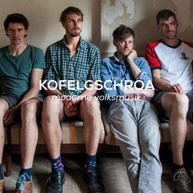 Kofelgschroa - Moderne Volkmusik