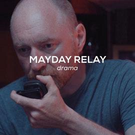 Mayday Relay - Drama