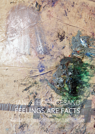 AUSSTELLUNGSPOSTER FEELINGS ARE FACTS JANUS HOCHGESAND 7TÜREN GALERIE HAMBURG