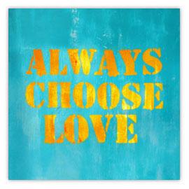 "StadtSicht 130a, Graffiti ""Always choose love""."