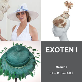 10.Modul - EXOTEN - Christine Rohr Academy of Millinery and Textile Arts