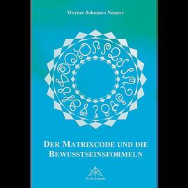 Der Matrixcode und die Bewusstseinsformeln