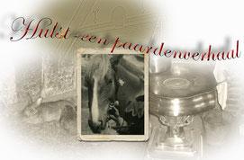 Een paardenverhaal - A horse tale.