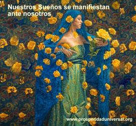 EL SENDERO DEK AMOR - NUESTROS SUEÑOS SE MANIFIESTAN ANTE OSOTROS - PROSPERIDAD UNIVERSAL - www.prosperidaduniversal.org