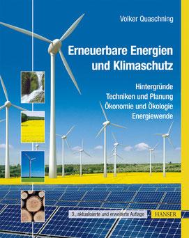 Erneuerbare Energien und Klimaschutz Hintergründe - Techniken und Planung - Ökonomie und Ökologie - Energiewende (Quelle: http://www.hanser-fachbuch.de/)
