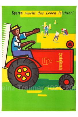 Sparen macht das Leben leichter (Bauer auf Traktor) Landwirtschafts-Plakat der Sparkasse um 1962 (83x60).