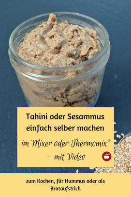 #Sesammus #Tahini selber machen im Mixer oder #thermomixrezepte mit Video