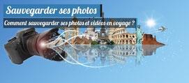 Sauvegarder ses photos et vidéos en Voyage