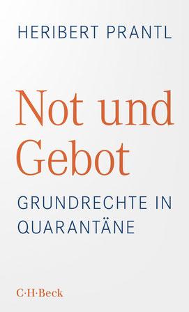 """""""Not und Gebot – Grundrechte unter Quarantäne"""" (ISBN: 978-3-406-76895-8, als Broschur und als E-Book erhältlich, Verlag C.H.Beck"""