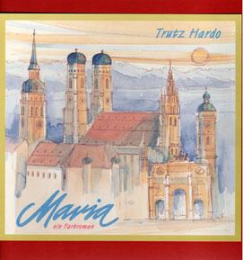 Trutz Hardo, Maria - Ein Farbroman