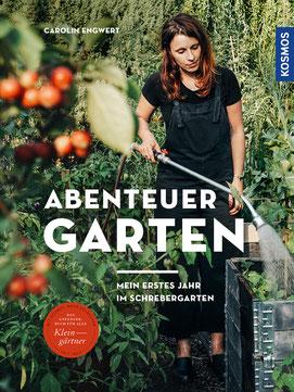Buchcover Carolin Engwert, Abenteuer Garten, Kosmos