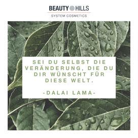 Beauty Hills, Kosmetik, Dalai Lama, Zitat, Umweltschutz, Nachhaltigkeit, Veränderung