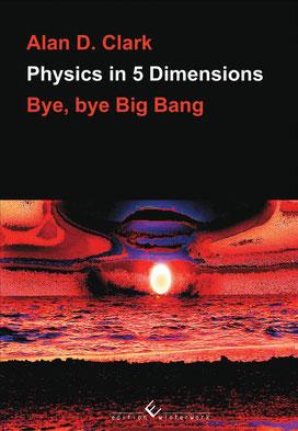 Physics in 5 Dimensions - Bye, bye Big Bang