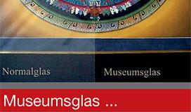 Museumsglas - entspiegelt - mit UV Schutz 1060 Wien