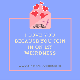 love quote, Spruch Liebe, I love you, Zitat Liebe I love you because you join in on my weirdness